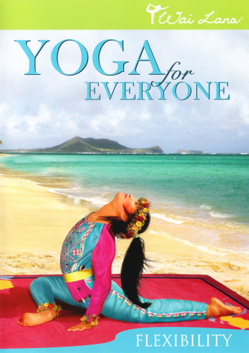 Wai Lana Yoga for Everyone: Flexibility