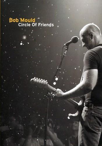 Bob Mould: Circle of Friends