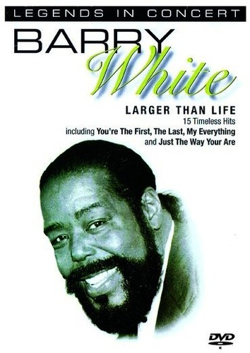 Barry White: Larger Than Life