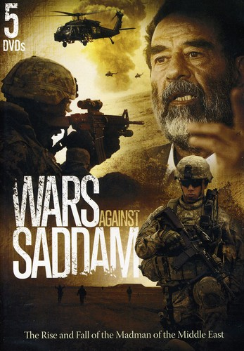Wars Against Saddam: The Rise and Fall of the Madman of the Middle East