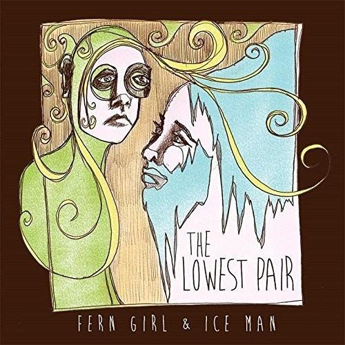 The Lowest Pair - Fern Girl & Ice Man [Vinyl]
