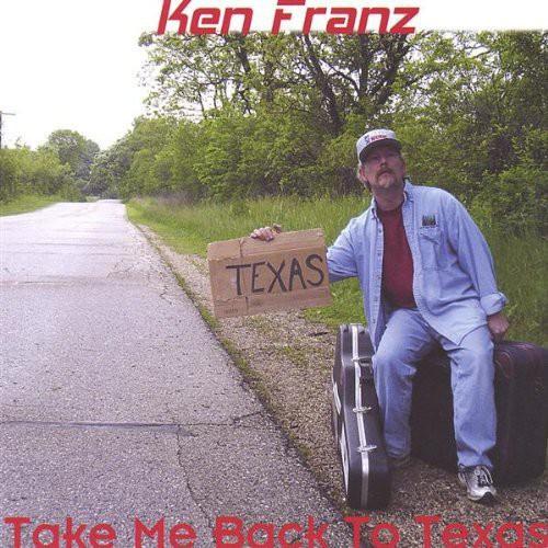 Franz, Ken : Take Me Back to Texas