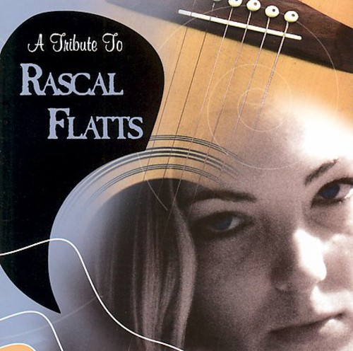 A Tribute To Rascal Flatts