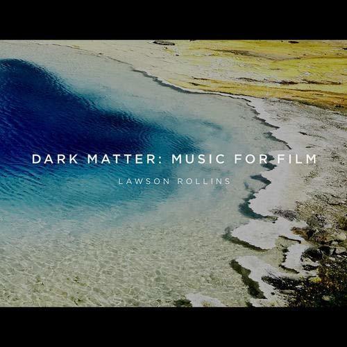- Dark Matter: Music For Film