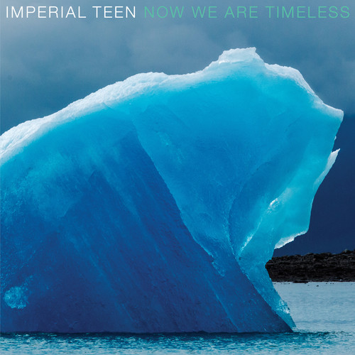 Imperial Teen - Now We Are Timeless [LP]