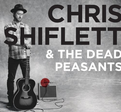 Chris Shiflett & The Dead Peasants - Chris Shiflett & The Dead Peasants [LP]