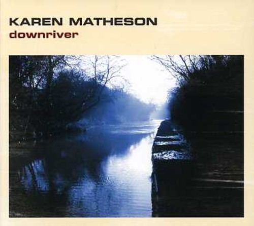 Karen Matheson - Down River [Import]