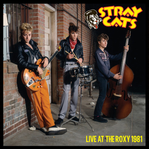 Stray Cats - Live At The Roxy 1981 [Limited Edition]