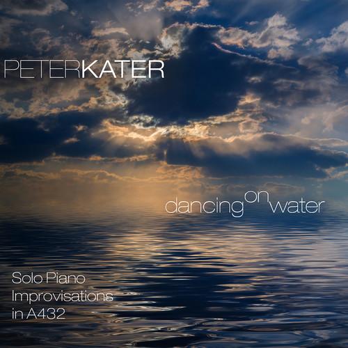 Peter Kater - Dancing On Water [Digipak]