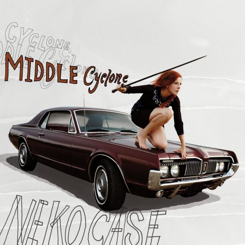 Neko Case-Middle Cyclone