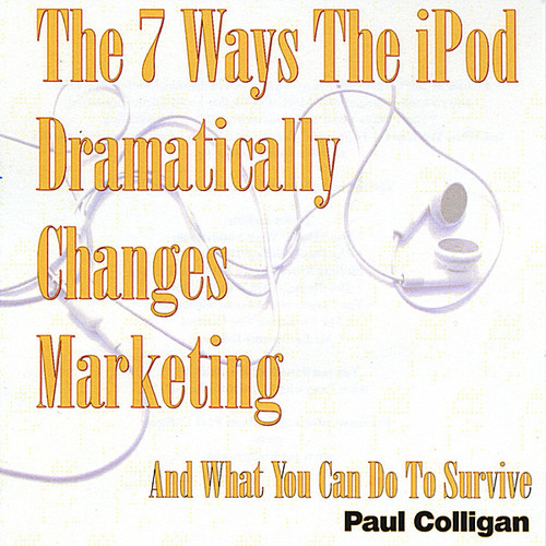 7 Ways the Ipod Dramatically Changes Marketing & w