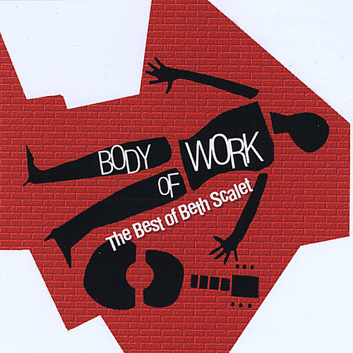 Body of Work: The Best of Beth Scalet