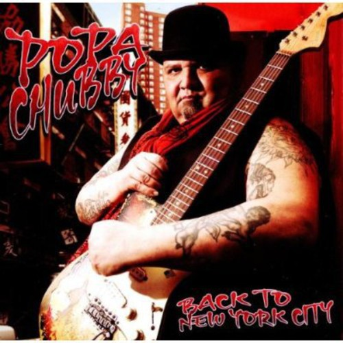 Popa Chubby - Back To New York City [Import]