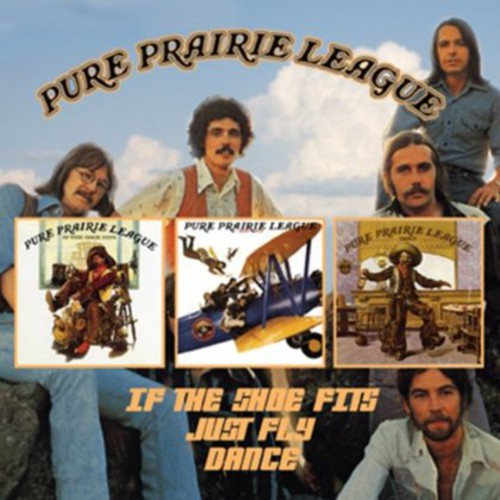 Pure Prairie League - If The Shoes Fits/Just Fly/Dance [Import]
