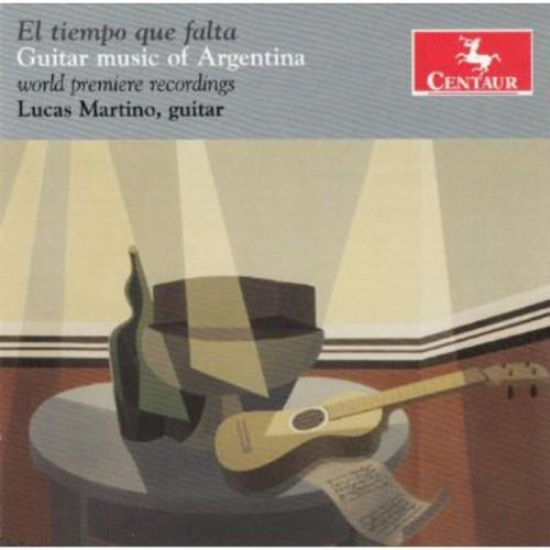 El Tiempo Que Falta: Guitar Music of Argentina