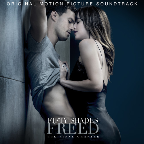 Fifty Shades Of Grey - Fifty Shades Freed [Soundtrack Clean]