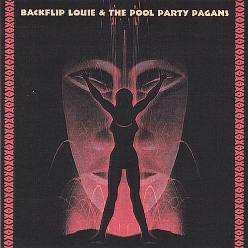 Backflip Louie & Pool Party Pagans