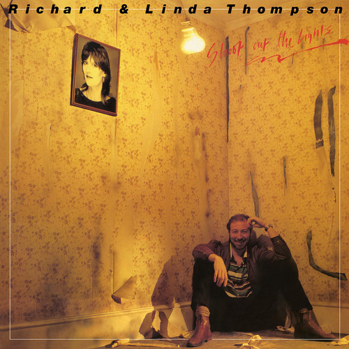 Richard & Linda Thompson - Shoot Out The Lights [SYEOR 2018 Exclusive LP]