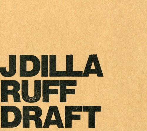 Jay Dee (A.K.A. J Dilla) - Ruff Draft
