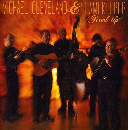 Michael Cleveland & Flamekeeper - Fired Up