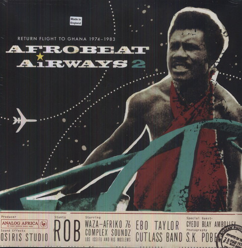 Afrobeat Airways 2 Return Flight To Ghana 1974-83 - Afrobeat Airways 2: Return Flight to Ghana 1974-83