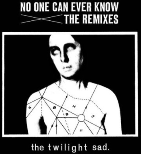 The Twilight Sad - No One Can Ever Know Remixes
