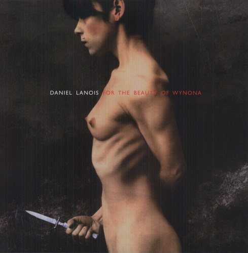 Daniel Lanois - For The Beauty Of Wyona [Import]
