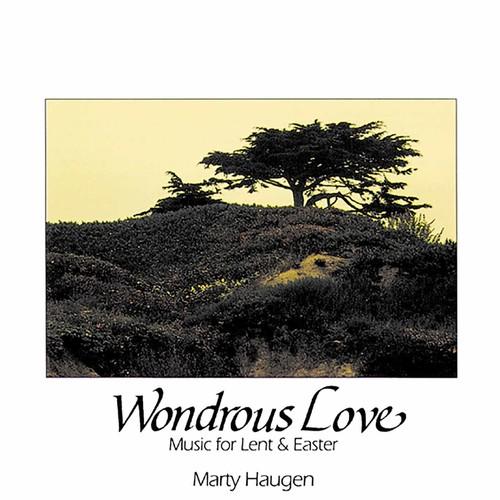 Marty Haugen - Wondrous Love