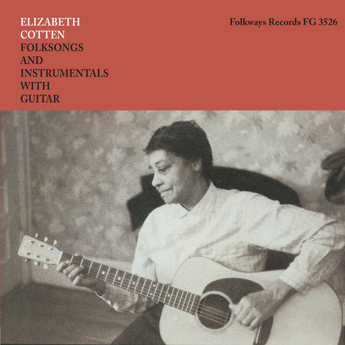 Elizabeth Cotten - Folksongs And Instrumentals With Guitar