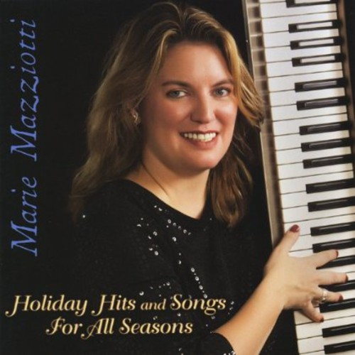Marie Mazziotti - Holiday Hits And Songs For All Seasons