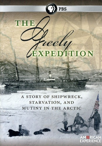 American Experience: The Greely Expedition