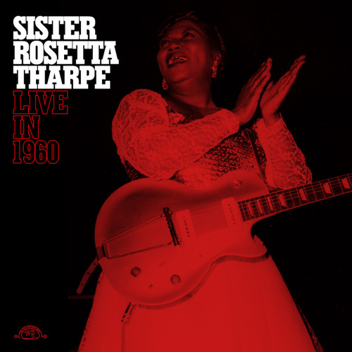 Sister Rosetta Tharpe - Live In 1960 [Indie Exclusive Limited Edition White LP]