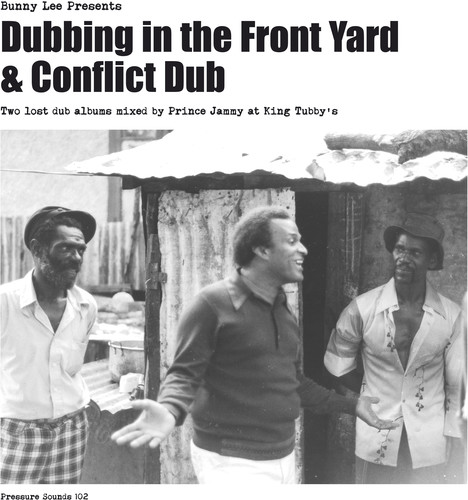 Bunny Lee & Prince Jammy With The Aggrovators - Dubbing In The Front Yard & Conflict Dub