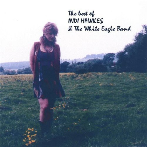 Best of Indi Hawkes & White Eagle Band