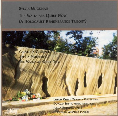 Walls Are Quiet Now: Holocaust Remembrance Trilogy