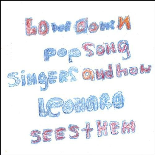 Lowdown Pop Song Singers & How Leonard Sees Them