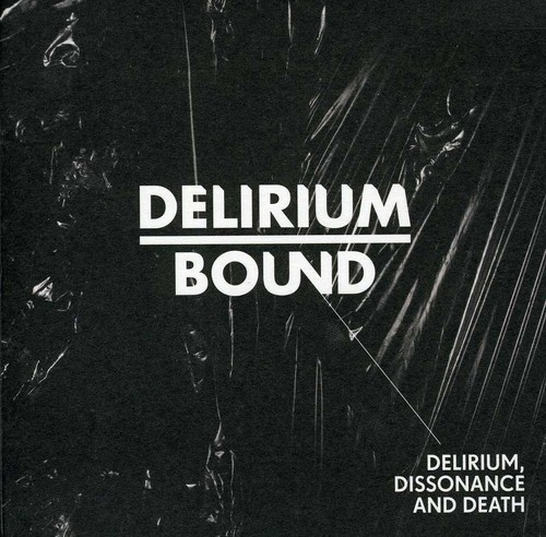 Delirium Dissonance & Death [Import]