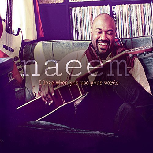 Naeem - I Love When You Use Your Words