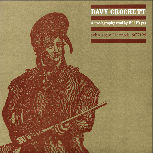 Bill Hayes - Davy Crockett Autobiography Read By Bill Hayes