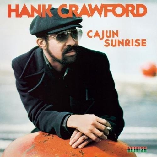 Hank Crawford - Cajun Sunrise [Remastered] (Jpn)