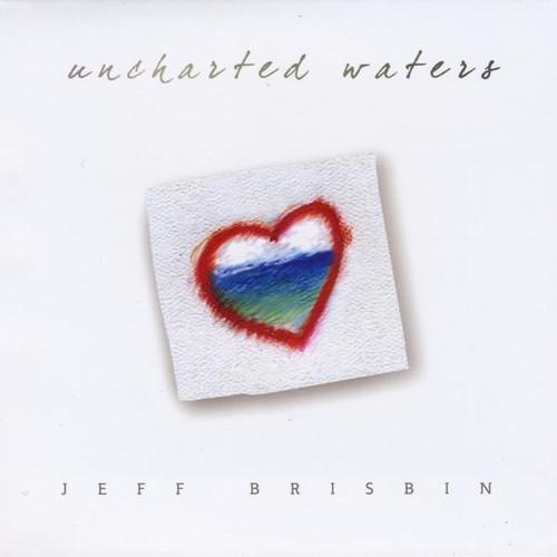 Jeff Brisbin - Uncharted Waters