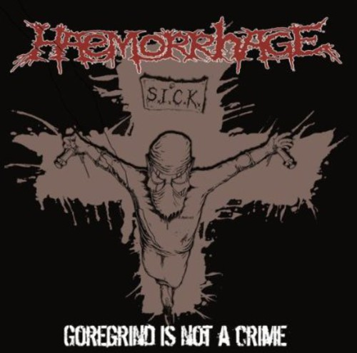 Goregrind Is Not a Crime [Import]