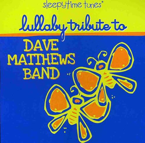 Dave Matthews Band - Lullaby Tribute to Dave Mathews Band