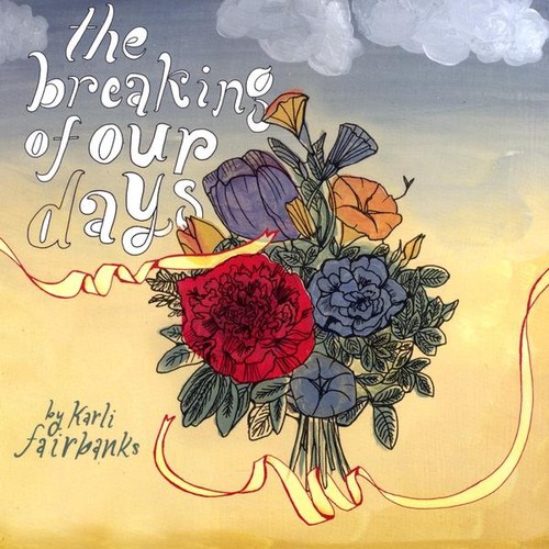 Breaking of Our Days