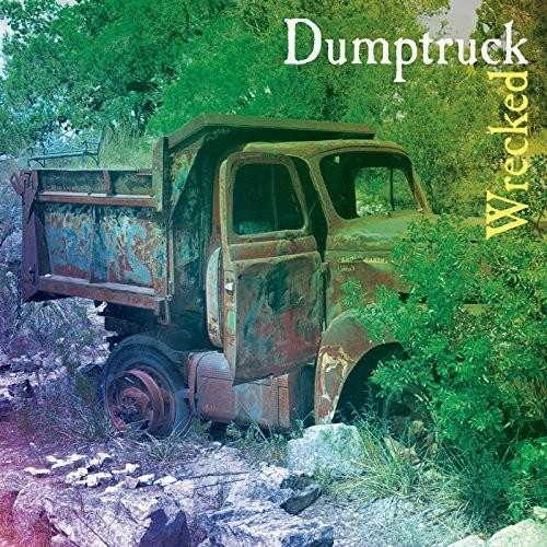 Dumptruck - Wrecked