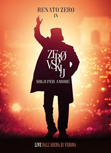 Renato Zero - Zerovskij: Solo Per Amore Live
