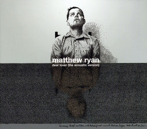 Matthew Ryan - Dear Lover [Acoustic Version] [Wallet With Spine Packaging]
