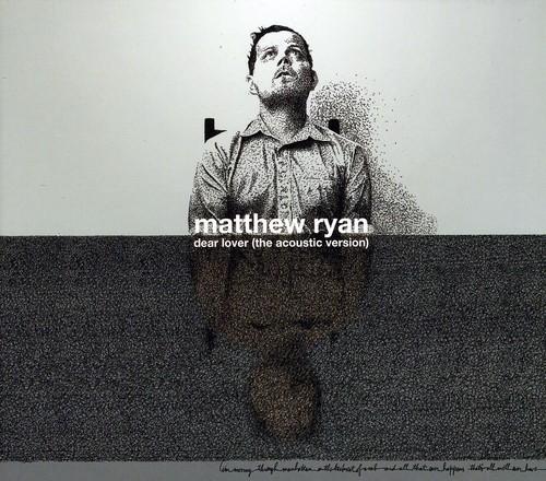 Matthew Ryan - Dear Lover (The Acoustic Versi