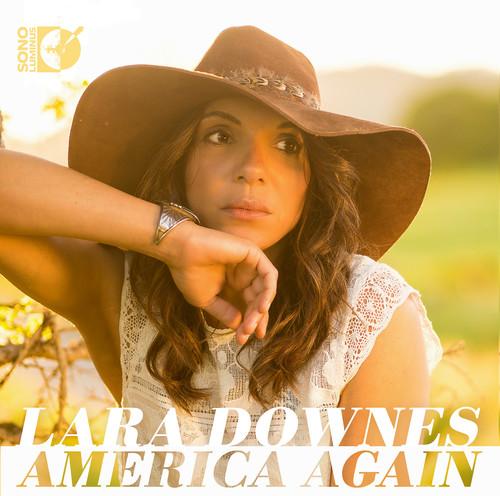 Lara Downes - America Again