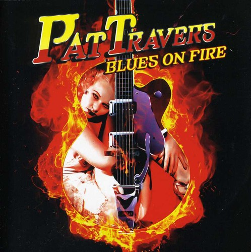 Pat Travers - Blues on Fire